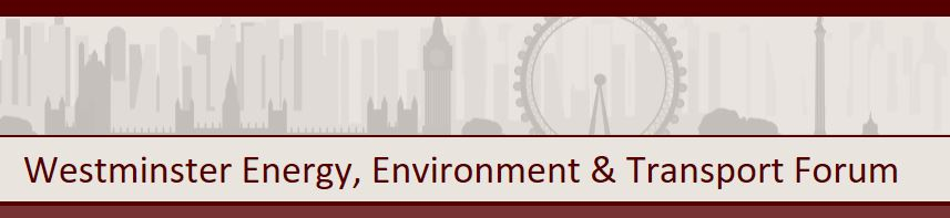 Westminster Energy, Environment & Transport Forum