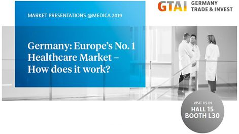 Program @ Medica 2019: Germany: Europe's No. 1 Healthcare market - How does it work