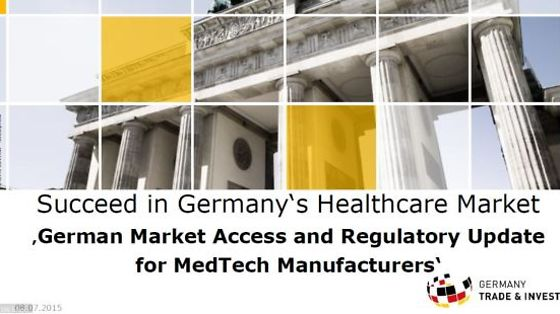 "Webinar Series 2015: Succeed in Germany's Healthcare Market ""Market Access and Regulatory Update for Medical Device Manufacturers"""