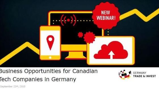 Webinar: Business Opportunities for Canadian Tech Companies in Germany | September 23, 2015 | Stream | Germany Trade & Invest