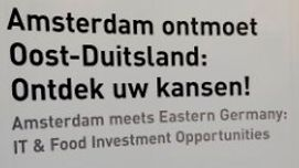 Amsterdam meets Eastern Germany: IT & Food Investment Opportunities June 19, 2014 | Amsterdam, Netherlands